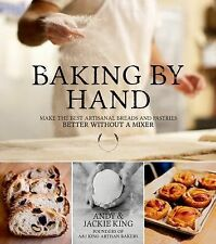 Baking by Hand by Jackie King and Andy King (2013, Paperback)