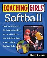 Coaching Girls' Softball: From the How-To's of the Game to Practical Real-World