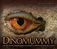 Dinomummy: The Life, Death and Discovery of Dakota, a Dinosaur from Hell Creek