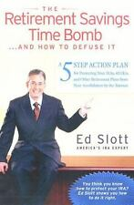 The Retirement Savings Time Bomb ...and How to Defuse It, Slott, Ed, Good Book