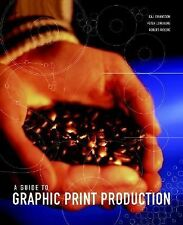 A Guide to Graphic Print Production by Robert Ryberg, Peter Lundberg and Kaj...