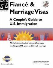 Financé and Marriage Visas : A Couple's Guide to U. S. Immigration by Ilona...