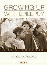 Growing Up with Epilepsy: A Practical Guide for Parents, PhD, Lynn Bennett Black
