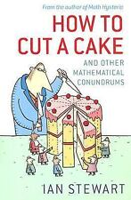 NEW - How to Cut a Cake: And Other Mathematical Conundrums