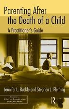 Parenting After the Death of a Child: A Practitioner's Guide Series in Death, D