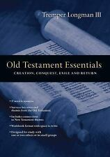 Old Testament Essentials: Creation, Conquest, Exile and Return
