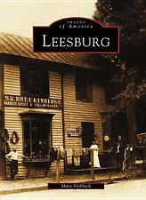 Leesburg   (VA)  (Images of America), Fishback, Mary, 0738515345, Book, Good