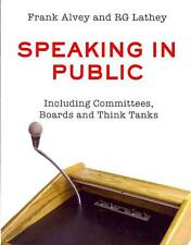 Speaking in Public: Including Committees, Boards and Think Tanks von RG...