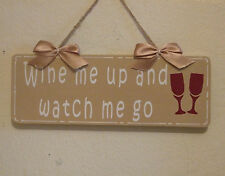 Decorative Handcrafted Wall plaque / Sign WINE ME UP AND WATCH ME GO