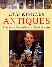 Eric Knowles Antiques: A Beginner's Guide with Over 1, 400 Illustrations by...