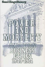 Power and Morality: American Business Ethics, 1840-1914 (Contributions in Econo