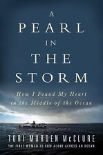 A Pearl in the Storm : How I Found My Heart in the Middle of the Ocean by...