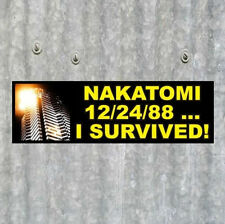 """NAKATOMI - I SURVIVED"" Die Hard BUMPER STICKER John McClane plaza Bruce Willis"