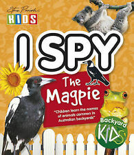 I Spy the Magpie by Kerry Kitzelman, Steve Parish Early Learning Teacher Resourc
