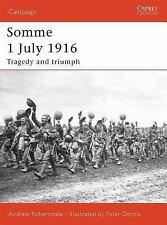 Somme 1 July 1916 Tragedy & Triumph Osprey Publishing Campaign Vol 169 Very Good