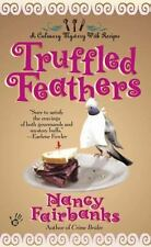 Truffled Feathers (Culinary Food Writer) by Fairbanks, Nancy