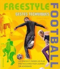 FREESTYLE FOOTBALL / GESTES TECHNIQUES - SEAN D'ARCY - EDITIONS CHANTECLER *
