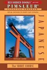 Japanese: The Short Course Speak Japanese in Eight Easy Lessons) Pimsleur Lang