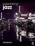 Experiencing Jazz, Second Edition: Book and Online Access to Music Pack by Richa