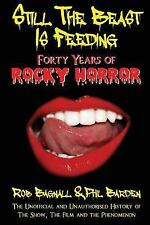 Still the Beast Is Feeding : 40 Years of Rocky Horror by Rob Bagnall and Phil...