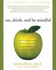 Workbook Ser.: Eat, Drink, and Be Mindful : How to End Your Struggle with Mindle