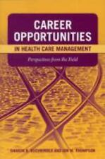 Career Opportunities in Health Care Management : Perspectives from the Field...