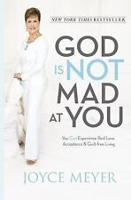 God Is Not Mad at You by Joyce Meyer (2013, Hardcover)