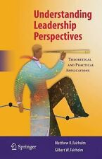 Understanding Leadership Perspectives : Theoretical and Practical Approaches...