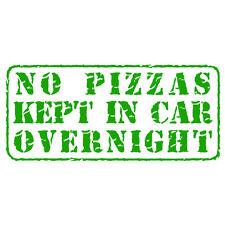 Nessun PIZZA conservati in un giorno! FUNNY PIZZA CONSEGNA Auto Furgone Adesivo Decalcomania Verde Erba