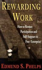 Rewarding Work: How to Restore Participation and Self-Support to Free -ExLibrary
