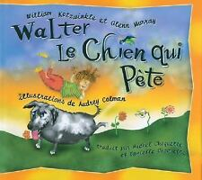 Walter le Chien qui Pete: Walter the Farting Dog, French-Language Edition (Fren