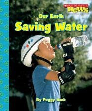 Our Earth: Saving Water (Scholastic News Nonfiction Readers: Conservation)