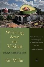 Writing Down the Vision: Essays & Prophecies by Kei Miller (Paperback, 2013)