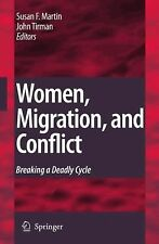 Women, Migration, and Conflict : Breaking a Deadly Cycle (2009, Hardcover)
