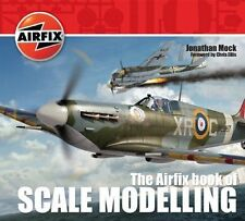 The Airfix Book of Scale Modelling by Jonathan Mock, Airfix Products Limited...