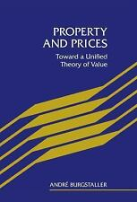 Property and Prices : Towards a Unified Theory of Value by Andre Burgstaller...