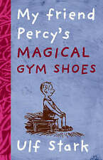 My friend Percy's Magical Gym Shoes,Ulf Stark,New Book mon0000091127
