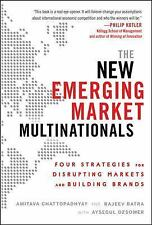 The New Emerging Market Multinationals: Four Strategies for Disrupting Markets a