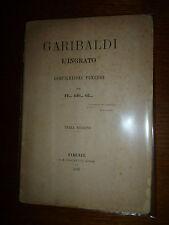 GARIBALDI L' INGRATO COMPILAZIONE FUNEBRE per FE GIO CI Firenze 1879