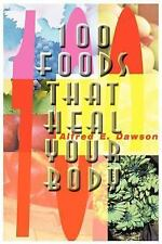 100 Foods That Heal Your Body by Alfred E. Dawson (2000, Paperback)