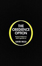 The Obedience Option : Because God Knows What's Good for Us by David W. Hegg...