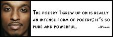 Wall Quote - K'naan - The poetry I grew up on is really an intense form of poetr