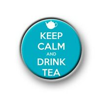 "KEEP CALM AND DRINK TEA / 1"" / 25mm / pin button / badge / novelty / funny"