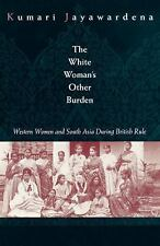 The White Woman's Other Burden: Western Women and South Asia During British Rule