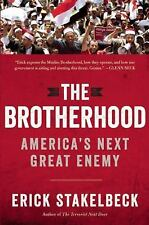 The Brotherhood : America's Next Great Enemy by Erick Stakelbeck 2013  NEW