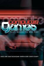Computer Games: Text, Narrative and Play by Professor Andrew Burn, David...