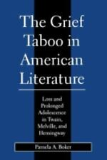 The Grief Taboo in American Literature : Loss and Prolonged Adolescence in...