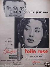 PUBLICITÉ 1955 ROUGE A LEVRES MAX FACTOR COLOR FAST FOLIE ROSE- ADVERTISING