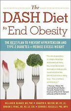 The Dash Diet to End Obesity : The Best Plan to Prevent Hypertension and...