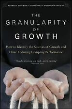 The Granularity of Growth: How to Identify the Sources of Growth and Drive Endur